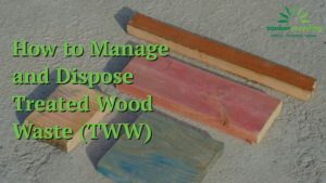 How To Manage And Dispose Of Treated Wood Waste Tww